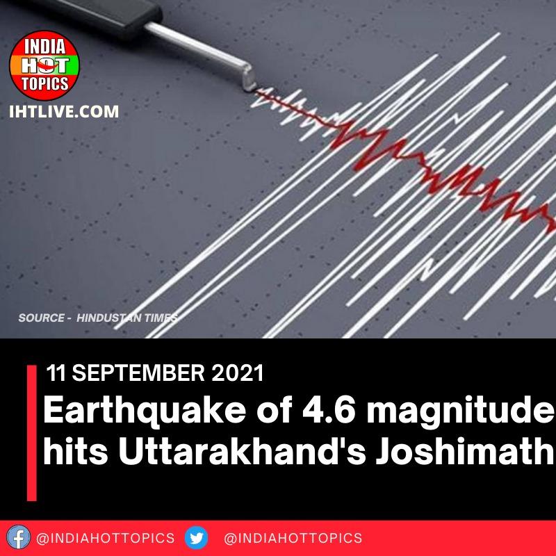 Earthquake of 4.6 magnitude hits Uttarakhand's Joshimath
