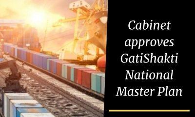Cabinet approves GatiShakti National Master Plan