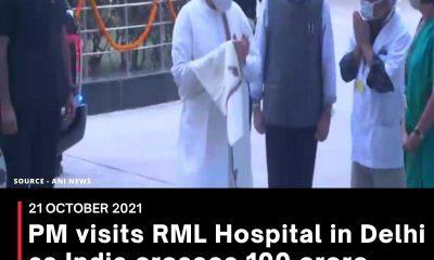 PM visits RML Hospital in Delhi as India crosses 100 crore COVID vaccine doses mark