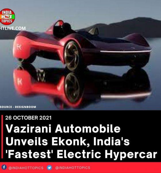Vazirani Automobile Unveils Ekonk, India's 'Fastest' Electric Hypercar