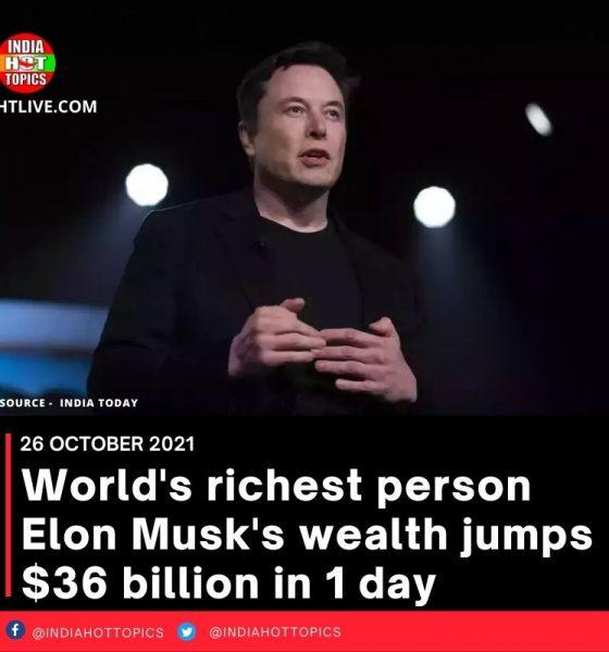 World's richest person Elon Musk's wealth jumps $36 billion in 1 day